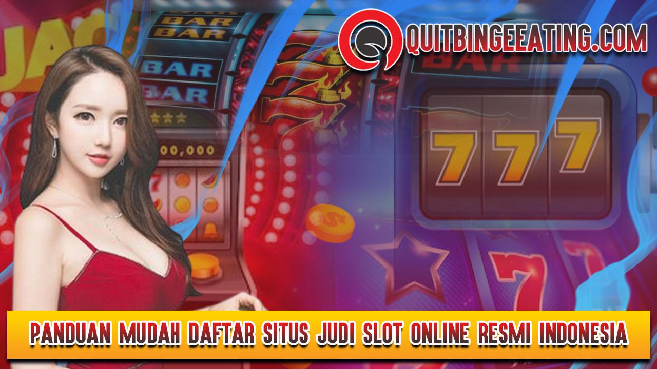 Panduan Mudah Daftar Situs Judi Slot Online Resmi Indonesia